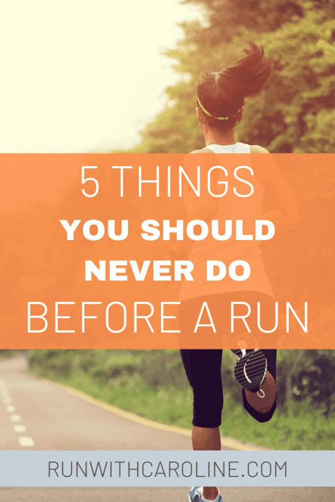 things you should never do before a run